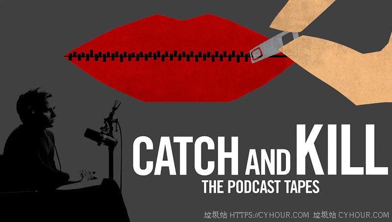 播客大追杀 好莱坞性丑闻录 1080p 全6集 Catch and Kill: The Podcast Tapes (2021) 英语英字-垃圾站